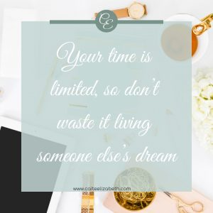 'Your time is limited, so don't waste it living someone else's dream'