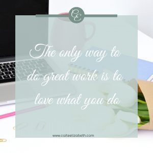 'The only way to do great work is to love what you do'