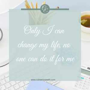 'Only I can change my life, no one can do it for me'