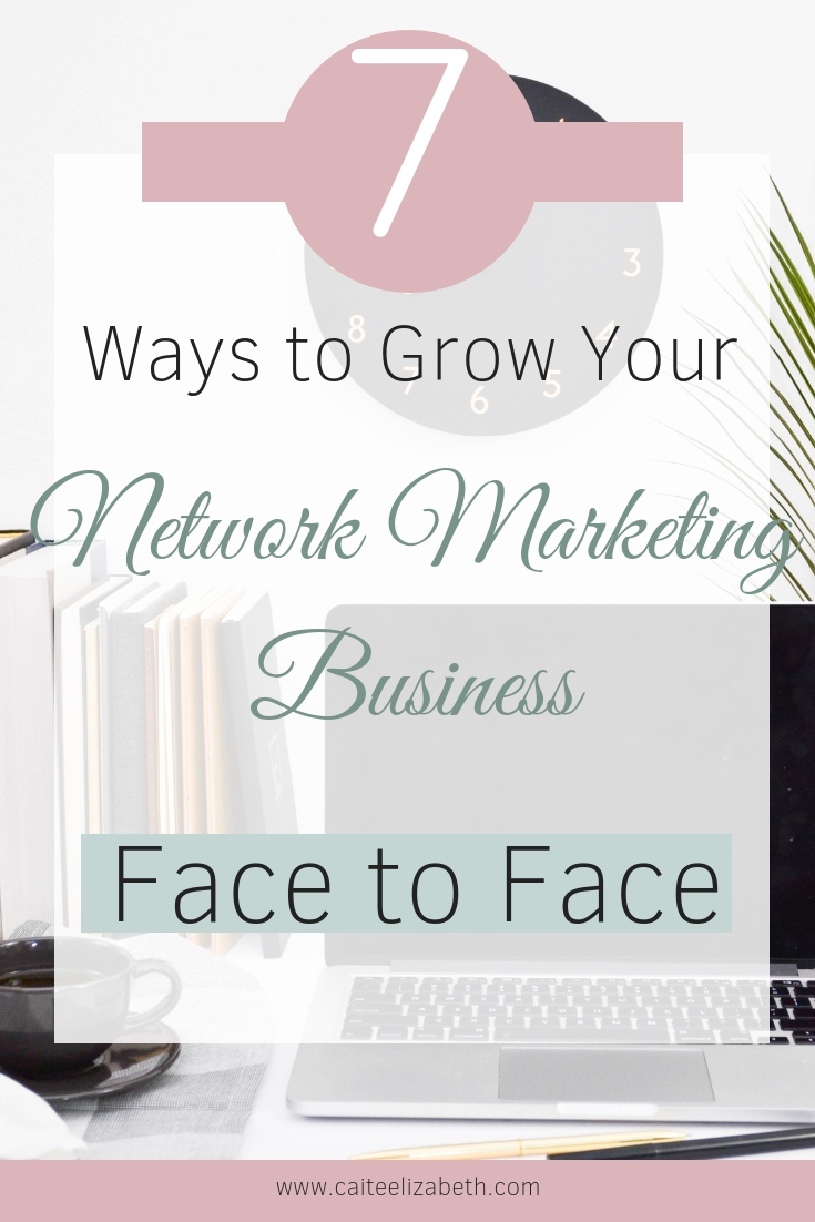 Are you looking to start or grow your network marketing business? Face to face methods work really well for providing a personal experience and great first impression for potential customers and team members. Check out this blog post for 7 ways you can grow your network marketing business using face to face methods. #networkmarketingtoptips #mlm #growyourmlmbusiness