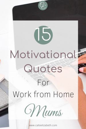 If you currently work from home or are considering working from home, read this. Here are 15 motivational quotes to keep you going and working towards your goals and dreams. #motivationalquotes #instagramquotes #workingfromhome