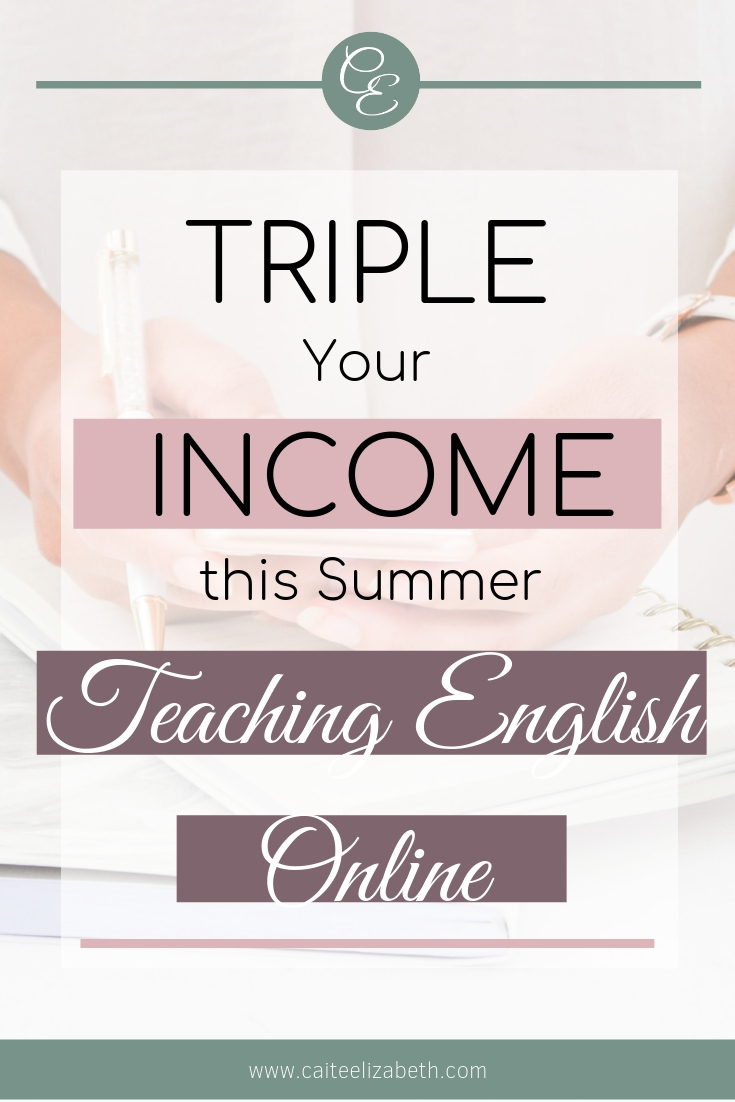 Graphic with the text 'Triple Your Income this summer teaching English online