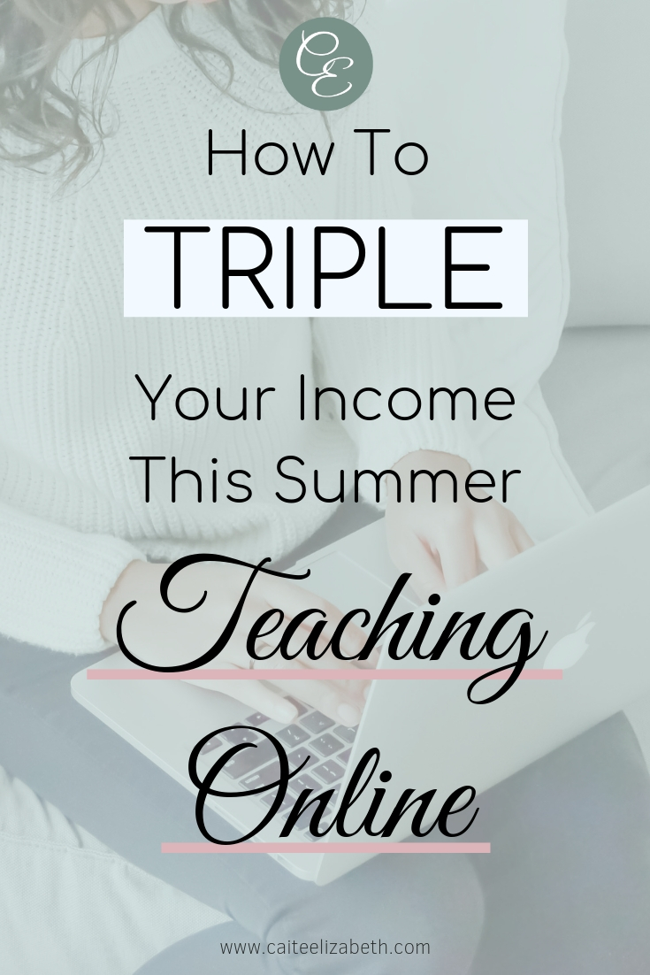 Graphic with overlay text - how to triple your income this summer Teaching Online