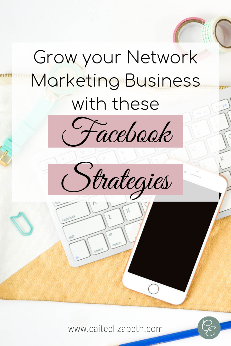 Grow your network marketing business following these facebook strategies
