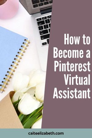 how to become a pinterest virtual assistant.