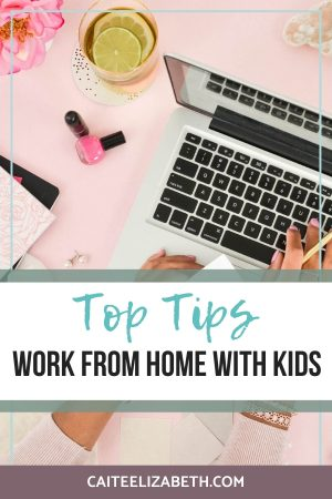 tips to work from home with kids
