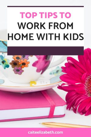 top tips work from home with kids