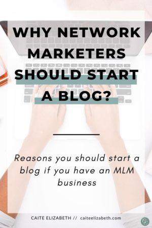 reasons MLM should blog