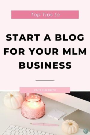 start a blog for your mlm business