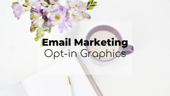 email marketing, opt in graphics